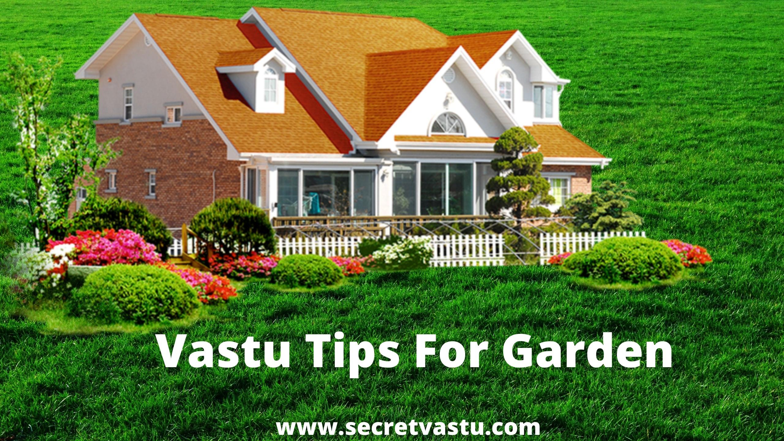 Vastu Tips For Garden